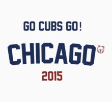 Go Cubs Go! Chicago Cubs 2015 by Go-Cubs