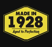"""Made in 1928 - Aged to Perfection"" Collection #51009 by mycraft"