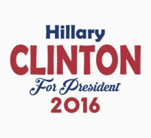 Hillary Clinton For President 2016 by Orphansdesigns