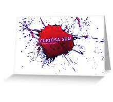 Furiosa Sum (it means: I'm Crazy) Greeting Card