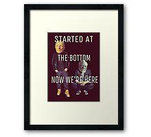 Started at the Bottom Framed Print