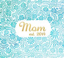 Mom est. 2014 by SMDS