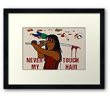 NEVER TOUCH MY HAIR  Framed Print