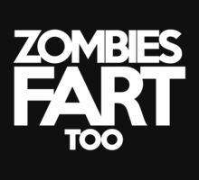 Zombies fart too by onebaretree