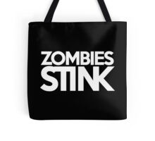 Zombies stink Tote Bag