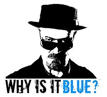Heisenberg - Why Is It Blue? by rorkstarmason