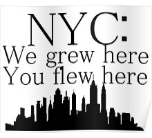 NYC: We Grew Here You Flew Here Poster