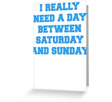 Longer Weekends Greeting Card