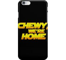 Chewy, we're Home iPhone Case/Skin