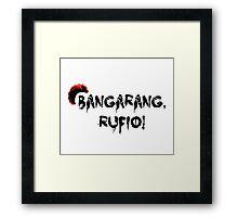 Bangarang Rufio Framed Print