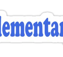 Elementary My Dear Watson - Sherlock Quote Sticker and T-Shirt Sticker