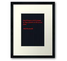 Malcolm Reynolds Quote Framed Print