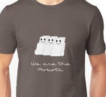 We are the Robots... Unisex T-Shirt