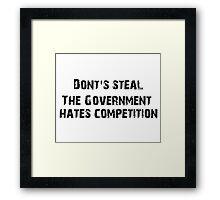 Don't steal Framed Print