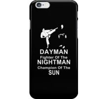 Dayman Fighter Of The Nightman Champion Of The Sun - Funny Tshirt iPhone Case/Skin
