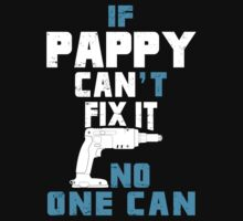 If Pappy Can't Fix It No One Can - Funny Tshirt by funnyshirts2015
