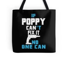 If Poppy Can't Fix It No One Can - Funny Tshirt Tote Bag