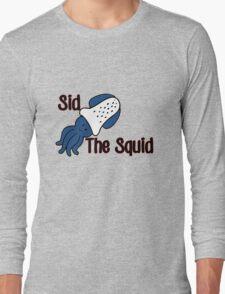 Sid the Squid! Long Sleeve T-Shirt