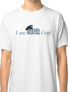 I am Super Cop! Classic T-Shirt