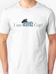 I am Super Cop! Unisex T-Shirt