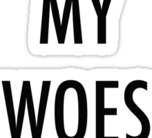 'With My Woes' Sticker