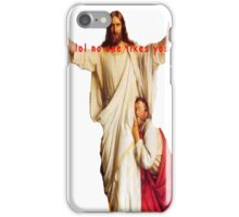 "Jesus, ""lol no one likes you"" iPhone Case/Skin"