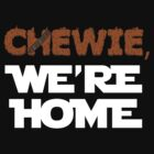 Chewie, we're home (dark) by rymestudios