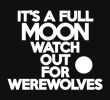 It's a full moon Watch out for werewolves Kids Clothes