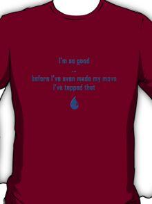 MTG Blue - I'm so good! T-Shirt