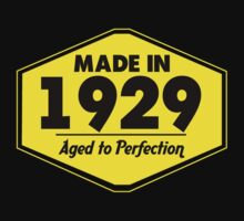 """Made in 1929 - Aged to Perfection"" Collection #51010 by mycraft"