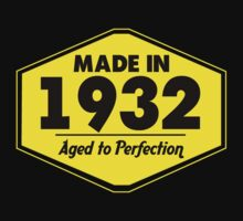 """Made in 1932 - Aged to Perfection"" Collection #51013 by mycraft"