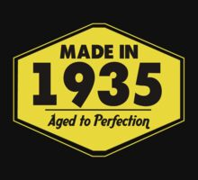 """Made in 1935 - Aged to Perfection"" Collection #51016 by mycraft"