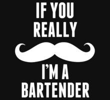 If You Really Mustache I'm A Bartender - Funny Tshirts T-Shirt