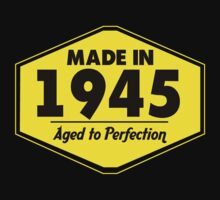 """Made in 1945 - Aged to Perfection"" Collection #51026 by mycraft"
