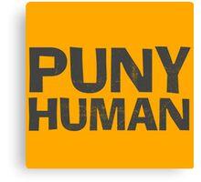 Puny Human Canvas Print