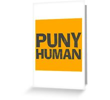 Puny Human Greeting Card