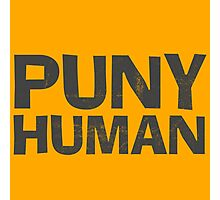 Puny Human Photographic Print
