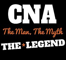 CNA The Man The Myth The Legend by cutetees
