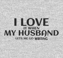 I Love My Husband It When Lets M Go Writing T-Shirt