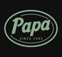"""Papa since 1945"" Collection #41026 by mycraft"