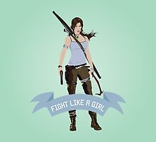 Fight Like a Girl: Lara Croft by Dorothy Timmer