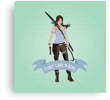 Fight Like a Girl: Lara Croft Canvas Print