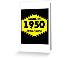 """Made in 1950 - Aged to Perfection"" Collection #51031 Greeting Card"