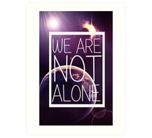 WE ARE NOT ALONE #1 Art Print