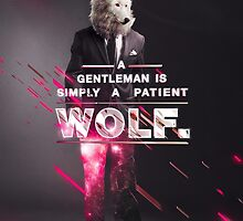 A gentleman is simply a patient wolf by Oculair