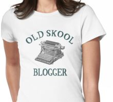 How do you blog? Old Skool! Womens Fitted T-Shirt