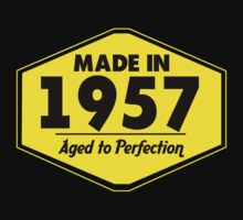 """Made in 1957 - Aged to Perfection"" Collection #51038 by mycraft"