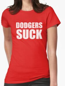 Arizona Diamondbacks - DODGERS SUCK Womens Fitted T-Shirt