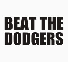 San Francisco Giants - BEAT THE DODGERS by MOHAWK99