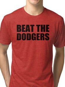 San Francisco Giants - BEAT THE DODGERS Tri-blend T-Shirt